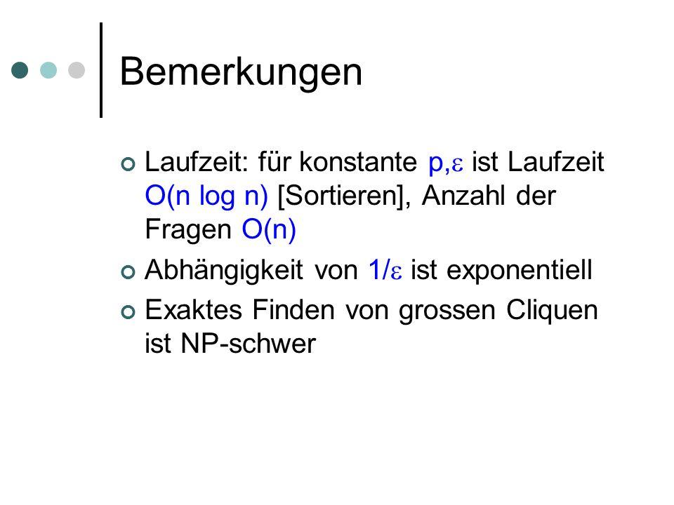 Bemerkungen Laufzeit: für konstante p, ist Laufzeit O(n log n) [Sortieren], Anzahl der Fragen O(n)